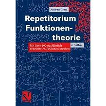 Repetitorium Funktionentheorie: Mit über 200 ausführlich bearbeiteten Prüfungsaufgaben (German Edition)
