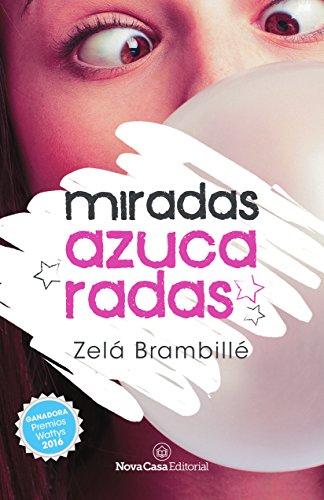 Miradas azucaradas por Zelá Brambillé