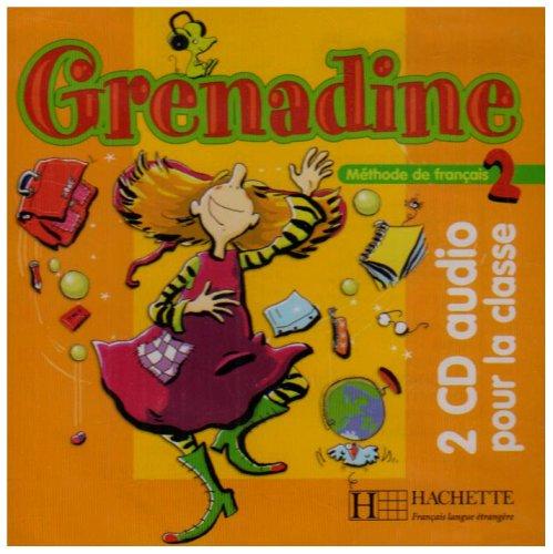 Grenadine: Niveau 2 CD Audio Classe (X2) par Marie-Laure Poletti