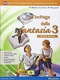 Bottega della fantasia. Per la Scuola media. Con e-book. Con espansione online: 3