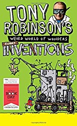 Tony Robinson's Weird World of Wonders: Inventions: A World Book Day Book