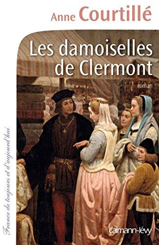 Les Damoiselles de Clermont (Cal-Lévy-France de toujours et d'aujourd'hui) par Anne Courtillé