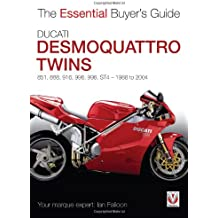 Ducati Desmoquattro Twins: 851, 888, 916, 996, 998, ST4 1988 to 2004