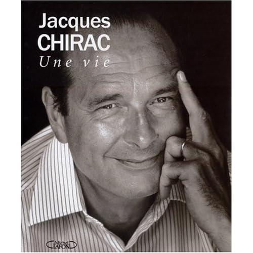 Jacques Chirac : Une vie