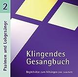 Klingendes Gesangbuch 2 - Psalmen und Lobgesänge. CD -