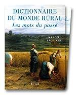 Dictionnaire du monde rural. Les mots du passé de Marcel Lachiver