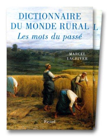 Dictionnaire du monde rural. Les mots du passé