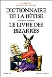 Dictionnaire de la bêtise, le livre des bizarres