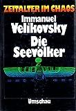 Die Seevölker - (Zeitalter im Chaos) - Immanuel Velikovsky