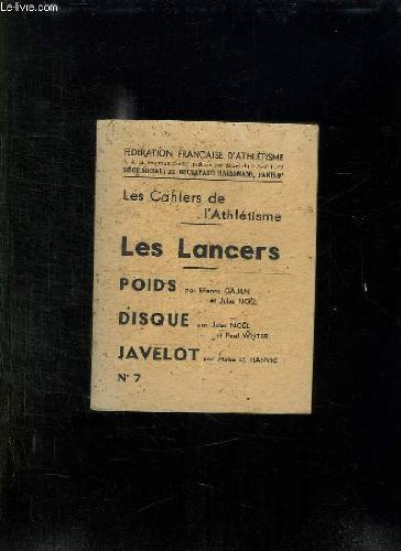 LES CAHIERS DE L ATHLETISME N° 7 LES LANCERS, POIDS, DISQUE ET JAVELOT. par FEDERATION FRANCAISE D ATHLETISME.
