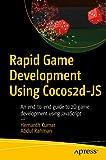 Rapid Game Development Using Cocos2d-JS: An end-to-end guide to 2D game development using JavaScript