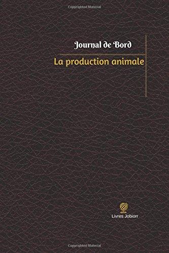La production animale Journal de bord