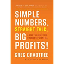 Simple Numbers, Straight Talk, Big Profits!: 4 Keys to Unlock Your Business Potential (English Edition)