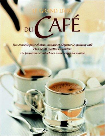 Le Grand Livre du café par Delphine Nègre