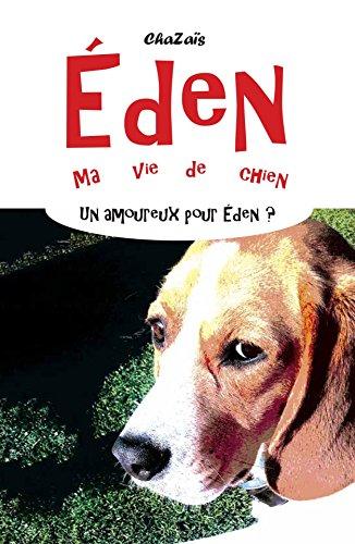 Couverture du livre Un amoureux pour Eden ? (Eden, ma vie de chien. t. 4)
