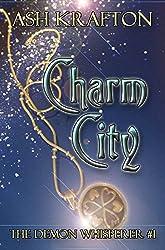 Charm City (The Demon Whisperer Book 1)
