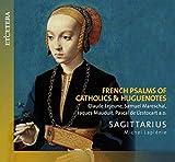 French Psalms of Catholics & Huguenotes