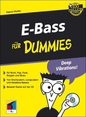 E-Bass für Dummies. Für Rock, Pop, Funk, Reggae und Blues. Rock around the bass!