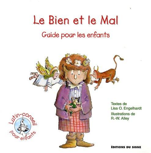 Le Bien et le Mal : Guide pour les enfan...