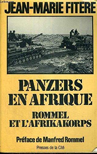 Panzers en afrique : rommel et l'afrikakorps