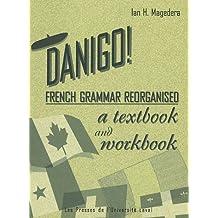 Danigo!: French Grammar Reorganised