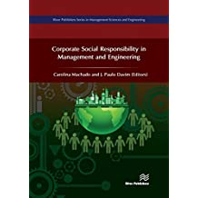 Corporate Social Responsibility in Management and Engineering (River Publishers Series in Management Sciences and Engineering)