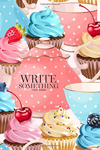 Notebook - Write something: Cup and cupcake notebook, Daily Journal, Composition Book Journal, College Ruled Paper, 6 x 9 inches (100sheets) (Cookie-pocket-cup)