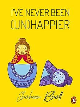 I've never been (Un)happier: (Penguin Petit) by [Bhatt, Shaheen]