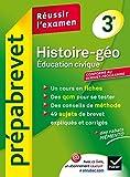 Prepabrevet Reussir l'examen: Histoire-geographie Education civique 3e by Florence Holstein;Christophe Clavel;Daniel Mendola(2014-05-22)