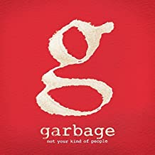 Not Your Kind Of People [Deluxe] by Garbage