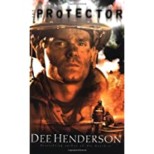 The Protector (O'Malley #4) by Dee Henderson (2001-10-01)