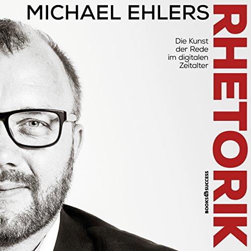 Buchseite und Rezensionen zu 'Rhetorik: Die Kunst der Rede im digitalen Zeitalter' von Michael Ehlers