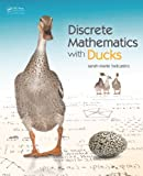 Discrete Mathematics with Ducks (English Edition)