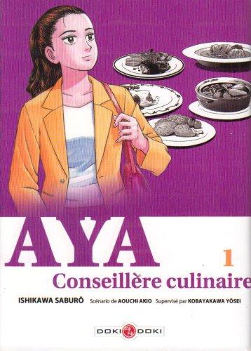 Aya, Conseillère culinaire, Tome 1 : par Ishikawa Saburô