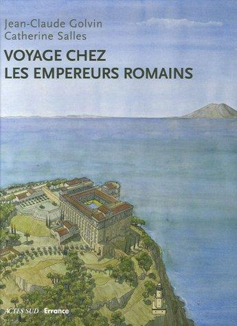 Voyage chez les empereurs romains : Ier siècle av. J.-C. - IVe siècle apr. J.-C.