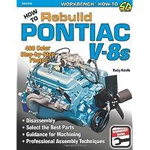 How to Rebuild Pontiac V-8s: Workbench How-to