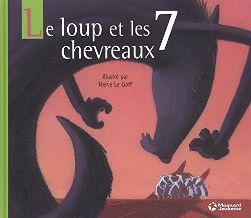 Le loup et les 7 chevreaux par Jakob et Wilhelm Grimm