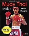 Muay Thai : La boxe tha�landaise auth...