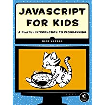 JavaScript for Kids – A Playful Introduction to Programming