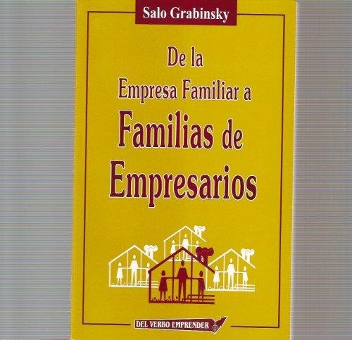 De la empresa Familiar a FAMILIAS DE EMPRESARIOS por SALO GRABINSKY