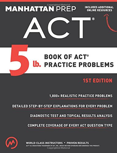 The 5 lb. Book of ACT Practice Problems
