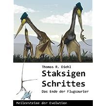 Staksigen Schrittes - Das Ende der Flugsaurier (Meilensteine der Evolution 2)