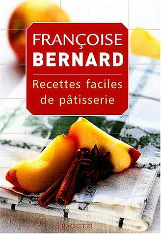 Recettes faciles de pâtisserie par F. Bernard
