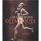 Les Marathons olympiques : Athènes 1896 - Athènes 2004
