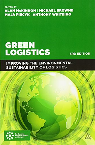 Green Logistics: Improving the Environmental Sustainability of Logistics