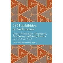 1951 EXHIBITION OF ARCHITECTUR (Studies in International Planning History)
