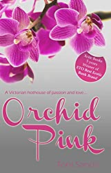 Orchid Pink: An erotic romance novel set in Victorian London (Xcite Erotic Romance Novels Book 17)