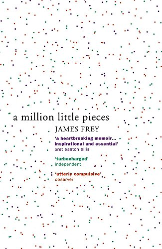 A Million Little Pieces: A shocking exploration of addiction por James Frey