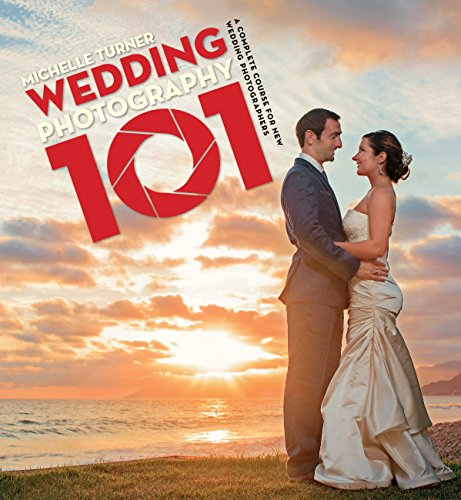 The Wedding Photography Field Guide: Capturing the Perfect Day with your Camera (English Edition)