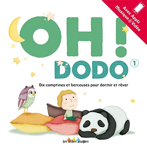 Oh ! Dodo 1 : Dix comptines et berceuses pour dormir et rêver. Avec appli musique + vidéo (1CD audio MP3)